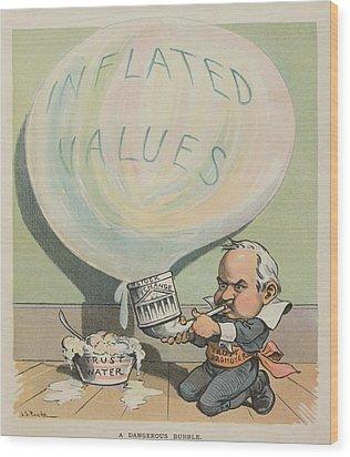 A Dangerous Bubble 1902 Cartoon Wood Print by Everett