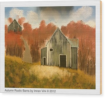 Autumn Rustic Barns Wood Print by Imran Virk