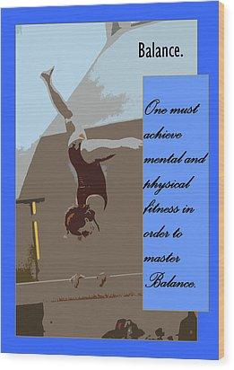 Balance Wood Print by Peter  McIntosh