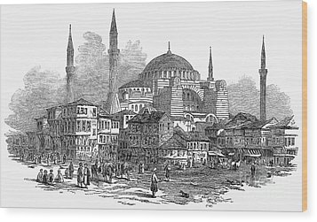 Constantinople: St. Sophia Wood Print by Granger