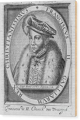 Francis II (1544-1560) Wood Print by Granger