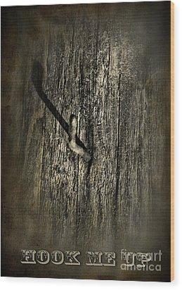 Hook Me Up Wood Print by Danuta Bennett