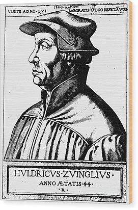 Huldreich Zwingli Wood Print by Granger