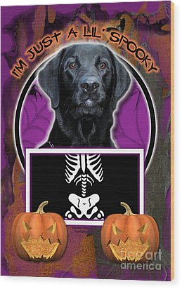 I'm Just A Lil' Spooky Labrador Wood Print by Renae Laughner