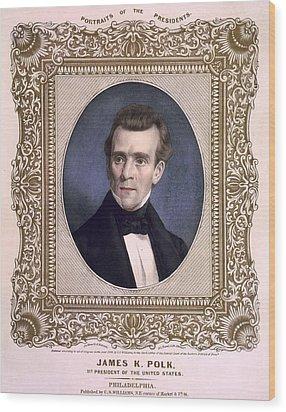 James Polk 1795-1849 President Wood Print by Everett