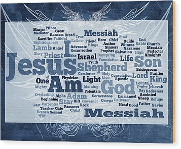 Jesus Messiah 2 Wood Print by Angelina Vick