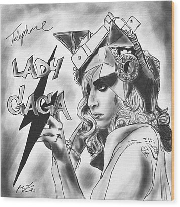 Lady Gaga Telephone Drawing Wood Print by Kenal Louis