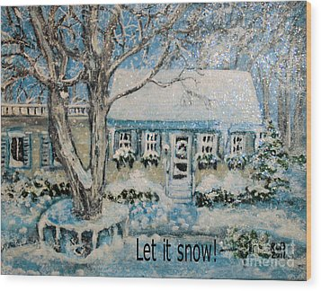 Wood Print featuring the painting Let It Snow by Rita Brown