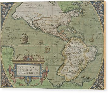 Map Of North And South America Wood Print by Abraham Ortelius