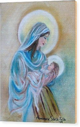 Our Mary's Love Wood Print by Annamarie Sidella-Felts