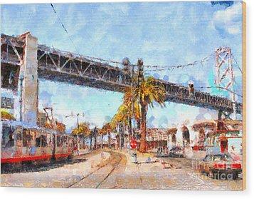 San Francisco Bay Bridge At The Embarcadero . 7d7706 Wood Print by Wingsdomain Art and Photography