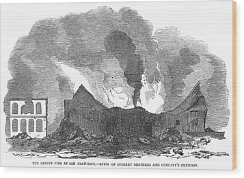 San Francisco: Fire, 1851 Wood Print by Granger
