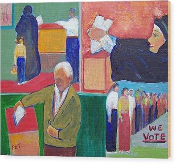 We Vote Wood Print by Patricia Taylor