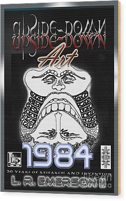 1984 Commemorative Poster From L R Emerson II Lead Upside Down Artist Wood Print by L R Emerson II