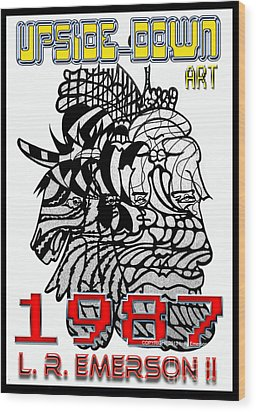 1987 Upside-down Art By Masg Artist L R Emerson II Wood Print by L R Emerson II