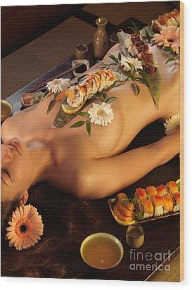 Nyotaimori Body Sushi Wood Print by Oleksiy Maksymenko