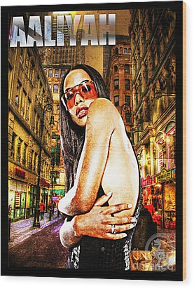 Street Phenomenon Aaliyah Wood Print by The DigArtisT