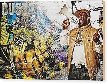 Street Phenomenon Busta Wood Print by The DigArtisT