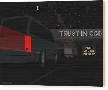 Trust In God. Keep Moving Forward. Wood Print by Neil Woodward