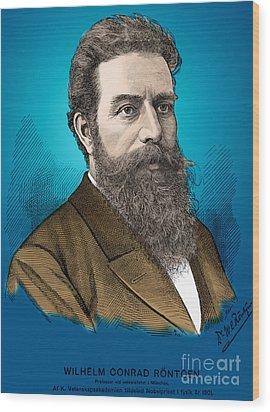 Wilhelm Roentgen, German Physicist Wood Print by Science Source