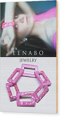 My Art Jewelry Wood Print by Eena Bo