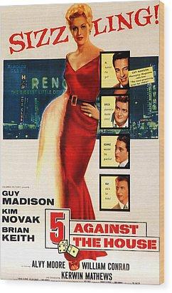 5 Against The House, Aka Five Against Wood Print by Everett