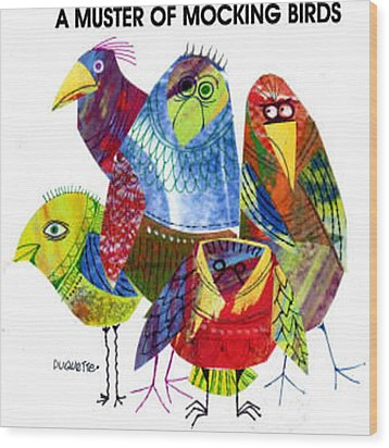 A Muster Of Mocking Birds Wood Print by Steven Duquette