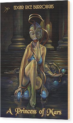 A Princess Of Mars Wood Print by Patrick Anthony Pierson