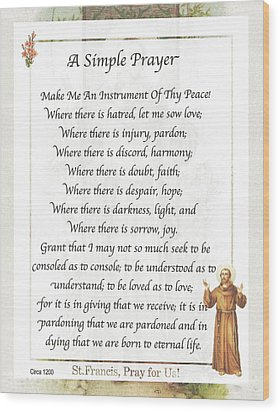 A Simple Prayer By Saint Francis Wood Print by Desiderata Gallery