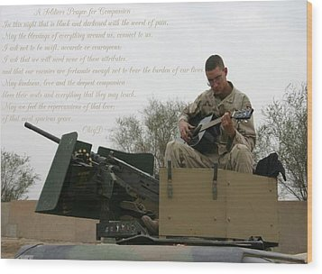 A Soldiers Prayer For Compassion Wood Print by Dennis Welch