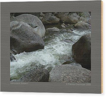 Wood Print featuring the photograph Adirondack Stream-i by Patricia Overmoyer
