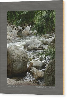 Wood Print featuring the photograph Adirondack Stream-ii by Patricia Overmoyer