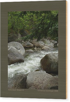 Wood Print featuring the photograph Adirondack Stream-iii by Patricia Overmoyer