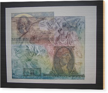 Aig The Dollar And George Compared Wood Print by John  Schwind