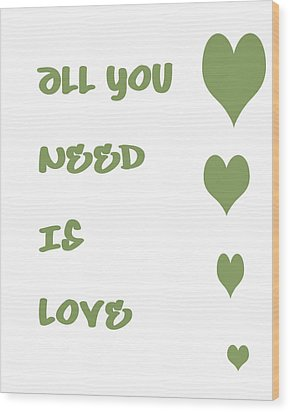 All You Need Is Love - Sage Green Wood Print by Georgia Fowler