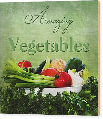 Amazing Vegetables Wood Print by Trudy Wilkerson