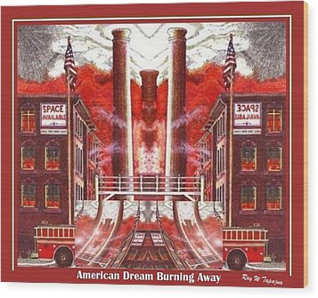 Wood Print featuring the painting American Dream Burning Away by Ray Tapajna