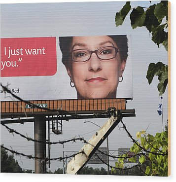 And The Billboard Wants Botox. Wood Print by Richard Barone