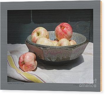 Apples In An Aerni Bowl Wood Print by Patricia Overmoyer