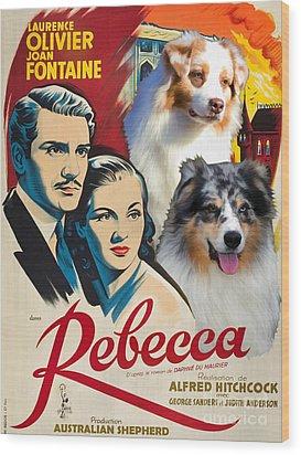 Australian Shepherd Art - Rebecca Movie Poster Wood Print
