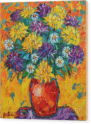 Autumn Flowers Gorgeous Mums - Original Oil Painting Wood Print by Ana Maria Edulescu