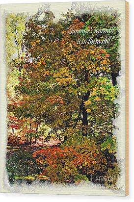 Autumn's Warmth Inspiration Quote Wood Print by Joan  Minchak
