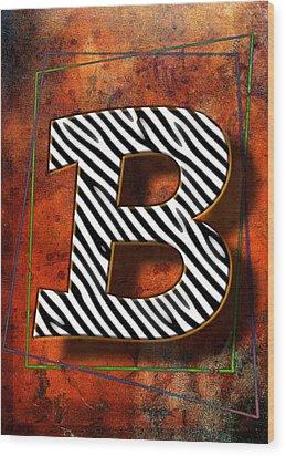 B Wood Print by Mauro Celotti
