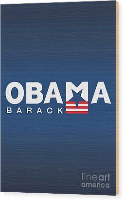 Barack Obama Wood Print by Darren Burroughs
