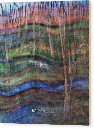 Bc Coast Wood Print by AnneLise McCoy