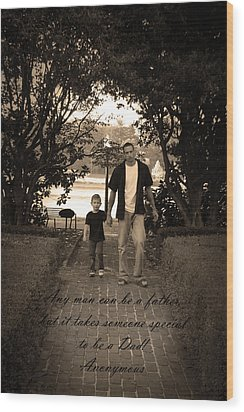 Wood Print featuring the photograph Be A Dad by Kelly Hazel