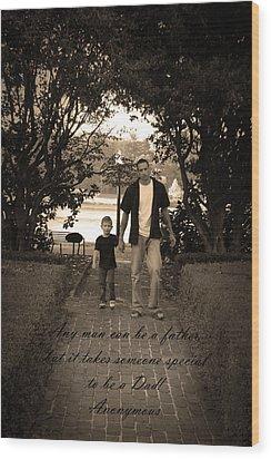 Be A Dad Wood Print by Kelly Hazel