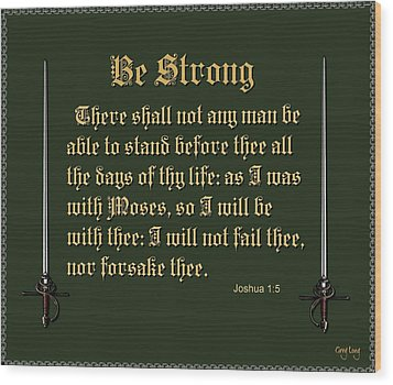 Be Strong Wood Print by Greg Long