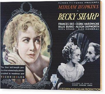 Becky Sharp, Miriam Hopkins, Cedric Wood Print by Everett