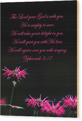 Wood Print featuring the photograph Bee Balm And Bible Verse by Randall Branham